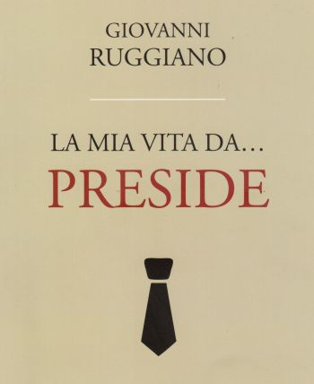 Una vita da Preside, firmato G. Ruggiano